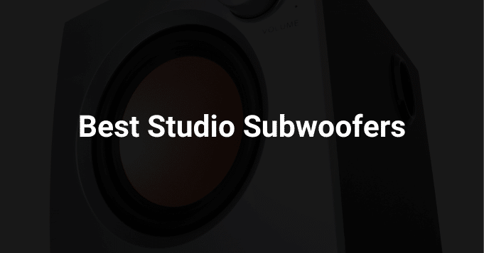 Best Studio Subwoofers