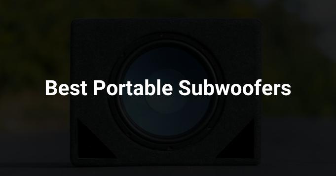 Best Portable Subwoofers